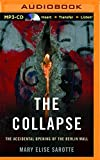 img - for The Collapse: The Accidental Opening of the Berlin Wall book / textbook / text book