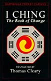 I Ching (Shambhala Pocket Classics) (0877736618) by Cleary, Thomas