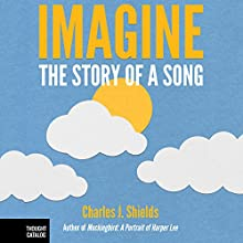 Imagine: The Story of a Song (       UNABRIDGED) by Charles J. Shields Narrated by Brian Troxell