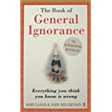 The Book of General Ignoranceby John Lloyd