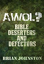AWOL Bible Deserters amp Defectors Search For Truth Series