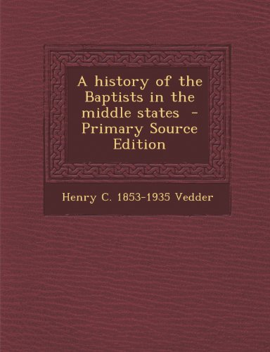 A history of the Baptists in the middle states