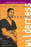 Come Out the Wilderness: Memoir of a Black Woman Artist (The Cross-Cultural Memoir Series)