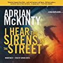 I Hear the Sirens in the Street: A Detective Sean Duffy Novel - The Troubles Trilogy, Book 2 Audiobook by Adrian McKinty Narrated by Gerard Doyle