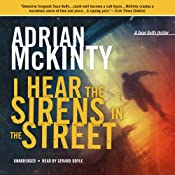 I Hear the Sirens in the Street: A Detective Sean Duffy Novel - The Troubles Trilogy, Book 2 | [Adrian McKinty]