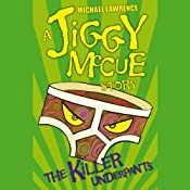 Jiggy McCue: The Killer Underpants | [Michael Lawrence]