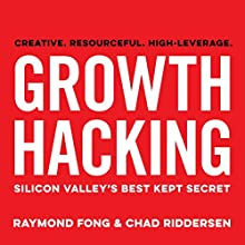 Growth Hacking: Silicon Valley's Best Kept Secret Audiobook by Raymond Fong, Chad Riddersen Narrated by Raymond Fong, Chad Riddersen