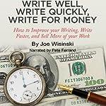 Write Well, Write Quickly, Write for Money | Joe Wisinski
