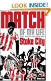 Stoke City Match of My Life: Sixteen Stars Relive Their Greatest Games