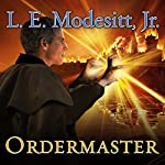 Ordermaster: Saga of Recluce, Book 13 (       UNABRIDGED) by L.E. Modesitt Jr. Narrated by Kirby Heyborne
