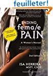 Ending Female Pain, A Woman's Manual,...