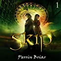 Skip: An Epic Science Fiction Fantasy Adventure Series, Book 1 Audiobook by Perrin Briar Narrated by Danielle Lazarakis