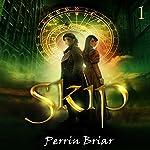 Skip: An Epic Science Fiction Fantasy Adventure Series, Book 1   Perrin Briar