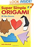 Super Simple Origami: 32 New Designs...