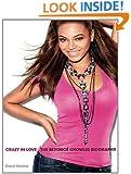Beyoncé Crazy in Love: The Beyoncé Knowles Biography