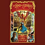 The Land of Stories: A Grimm Warning: The Land of Stories, Book 3 | Chris Colfer