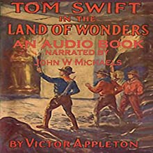 Tom Swift in the Land of Wonders: The Underground Search for the Idle of Gold Audiobook by Victor Appleton Narrated by John Michaels
