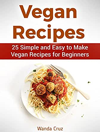 Vegan meals for beginners for Easy cooking for beginners