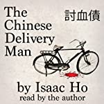 The Chinese Delivery Man | Isaac Ho