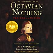 The Astonishing Life of Octavian Nothing, Traitor to the Nation, Volume 1: The Pox Party | [M.T. Anderson]