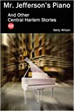 img - for Mr. Jefferson's Piano and Other Central Harlem Stories book / textbook / text book
