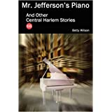 Mr. Jefferson's Piano and Other Central Harlem Stories ~ Betty Wilson