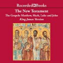 The New Testament: The Gospels: Matthew, Mark, Luke, and John Audiobook by  Recorded Books Narrated by James Hamilton