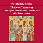 The New Testament: The Gospels: Matthew, Mark, Luke, and John |  Recorded Books