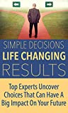 img - for Simple Decisions Life Changing Results book / textbook / text book