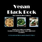 Vegan Black Book: The Vegan Foodie Cookbook (English Edition)