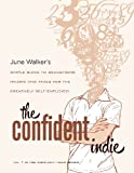 The Confident Indie: A Simple Guide to Deductions, Income and Taxes for The Creatively Self-employed