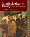 Criminological Theory: Past to Present: Essential Readings 5th (fifth) by Cullen, Francis T., Agnew, Robert, Wilcox, Pamela (2013) Paperback