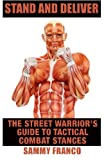 img - for Stand And Deliver: A Street Warrior's Guide To Tactical Combat Stances book / textbook / text book