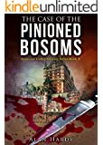 The Case Of The Pinioned Bosoms: Inspector Cullot Mystery Series Book 2
