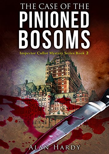 The Case Of The Pinioned Bosoms: Inspector Cullot Mystery Series by Alan Hardy ebook deal