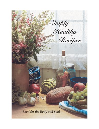 Simply Healthy Recipes ~ Food For The Body And Soul