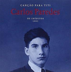 Carlos Paredes - Cancao Para Titi - Amazon.com Music