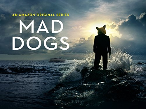 Mad Dogs Season 1 [Ultra HD]