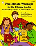 Five Minute Warmups for the Primary Grades: Quick and Easy Activities to Reinforce Basic Skills (Kids' Stuff) (0865302642) by Green, Bea