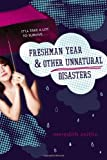 img - for Freshman Year & Other Unnatural Disasters book / textbook / text book