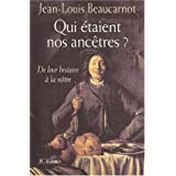 Qui taient nos anctres ? De leur histoire  la ntrepar Jean-Louis Beaucarnot