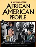 A History of the African American People: The History, Traditions, and Culture of African Americans (African American Life Series)