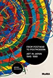 From Postwar to Postmodern: Art in Japan 1945-1989: Primary Documents (Moma Primary Documents)