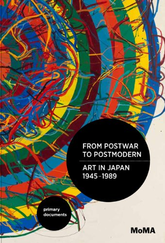 From Postwar to Postmodern, Art in Japan, 1945 1989: Primary Documents (MOMA Primary Documents)