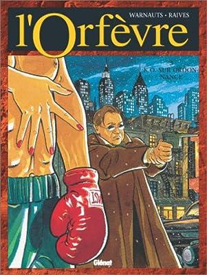 L'Orfèvre, Tome 3 : KO sur ordonnance de Raives, Warnauts