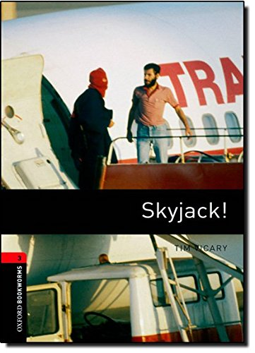 Oxford Bookworms Library: Stage 3: Skyjack!: 1000 Headwords (Oxford Bookworms ELT)