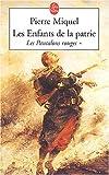 echange, troc P. Miquel - Les Enfants de la patrie, tome 1