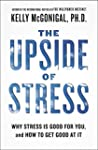 The Upside of Stress: Why Stress Is G...