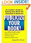Publicize Your Book: An Insider's Guide to Getting Your Book the Attention It Deserves