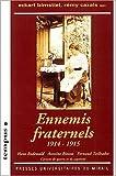 echange, troc Birnstiel /Cazals - Ennemis fraternels (1914-1915) cernets de guerre et de captivite : h. rodewald, a. bieisse, f. tailh